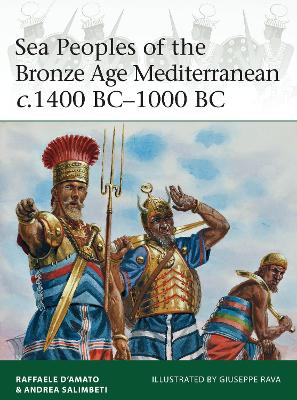 Sea Peoples of the Bronze Age Mediterranean c.1400 BC-1000 BC by Raffaele D'Amato