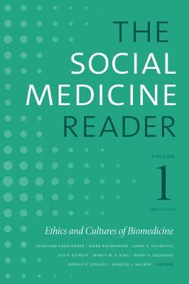 The Social Medicine Reader, Volume I, Third Edition: Ethics and Cultures of Biomedicine by Jonathan Oberlander