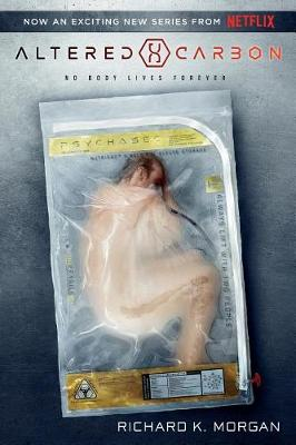 Altered Carbon (Netflix Series Tie-In Edition) by Richard K Morgan