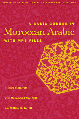 A Basic Course in Moroccan Arabic with MP3 Files by Richard S. Harrell