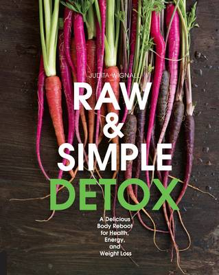 Raw and Simple Detox by Judita Wignall
