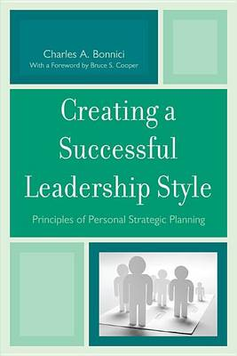 Creating a Successful Leadership Style by Charles A. Bonnici