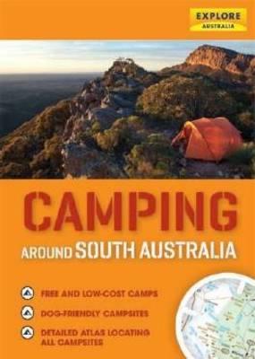 Camping Around South Australia by Explore Australia