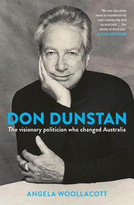 Don Dunstan: The Visionary Politician Who Changed Australia book
