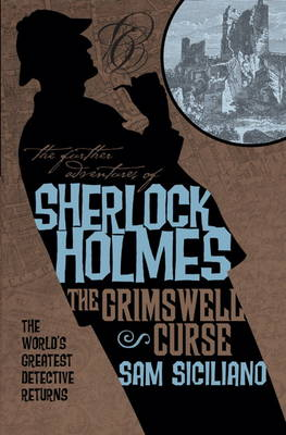The The Further Adventures of Sherlock Holmes Further Adventures of Sherlock Holmes - The Grimswell Curse Grimswell Curse by Sam Siciliano
