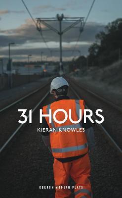 Thirty One Hours by Kieran Knowles