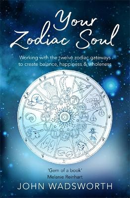 Your Zodiac Soul by John Wadsworth