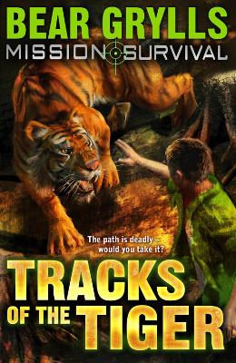 Mission Survival 4: Tracks of the Tiger by Bear Grylls