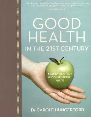 Good Health in the 21st Century by Carole Hungerford