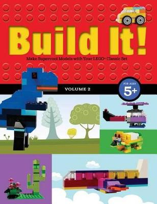 Build It! Volume 2: Make Supercool Models with Your LEGO (R) Classic Set by Jennifer Kemmeter
