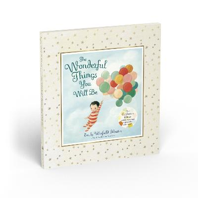 The The Wonderful Things You Will Be: Deluxe Edition by Emily Winfield Martin