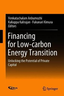 Financing for Low-carbon Energy Transition by Venkatachalam Anbumozhi