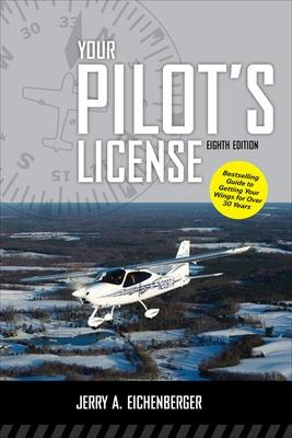 Your Pilot's License, Eighth Edition by Jerry A. Eichenberger