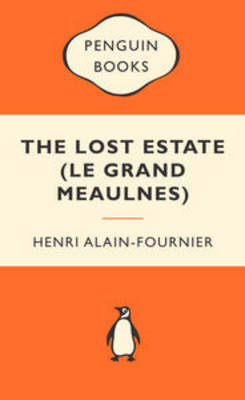 Lost Estate (le Grand Meaulnes) by Henri Alain-Fournier