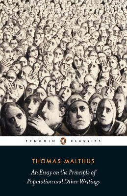 An Essay on the Principle of Population and Other Writings by Thomas Malthus