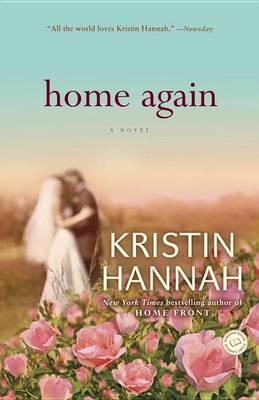 Home Again by Kristin Hannah