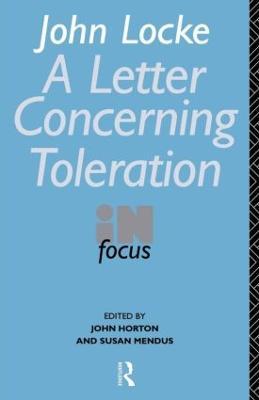 John Locke's Letter on Toleration in Focus by John Horton