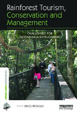 Rainforest Tourism, Conservation and Management by Bruce Prideaux