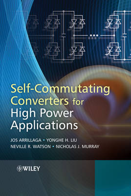 Self-Commutating Converters for High Power Applications by Jos Arrillaga