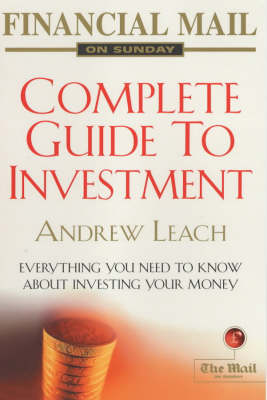 Financial Mail on Sunday Guide to Investment by Andrew Leach