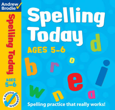Spelling Today for Ages 5-6 by Andrew Brodie