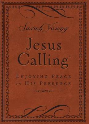 Jesus Calling - Deluxe Edition Brown Cover: Enjoying Peace in His Presence by Sarah Young