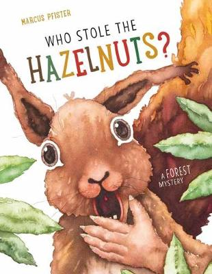 Who Stole the Hazelnuts? by Marcus Pfister