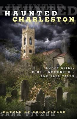 Haunted Charleston by Sara Pitzer