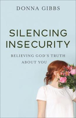 Silencing Insecurity by Donna Gibbs