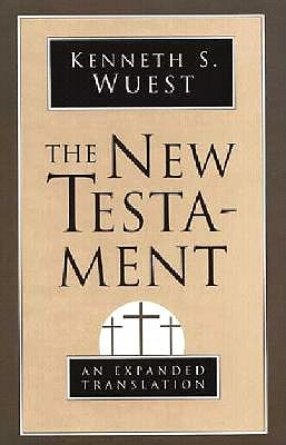 The New Testament by Kenneth S. Wuest