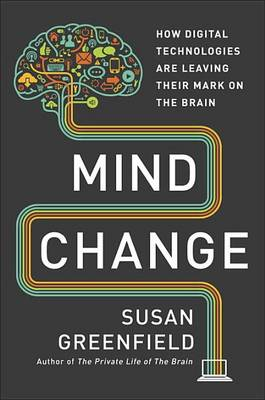 Mind Change by Bar Susan Greenfield