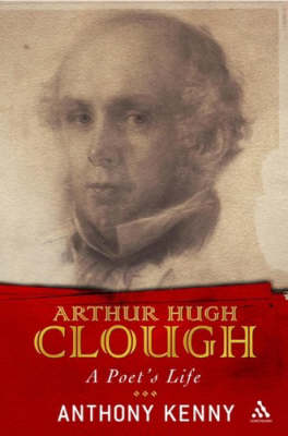Arthur Hugh Clough by Anthony Kenny