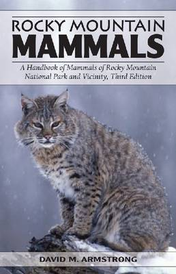 Rocky Mountain Mammals by David M. Armstrong