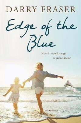 Edge of the Blue by Darry Fraser