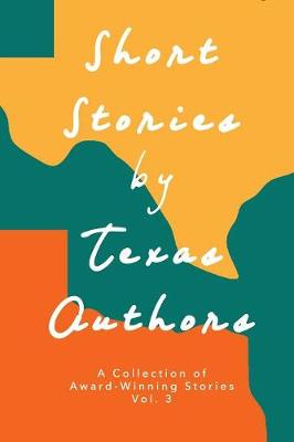 Short Stories by Texas Authors Vol 3 by Sandra Fox Murphy