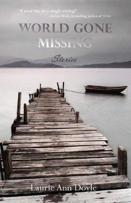 World Gone Missing by Laurie Ann Doyle