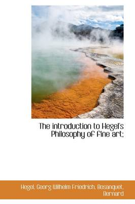 The Introduction to Hegel's Philosophy of Fine Art; book