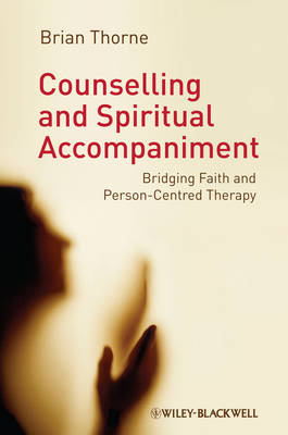 Counselling and Spiritual Accompaniment by Brian Thorne