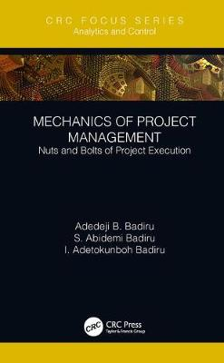 Mechanics of Project Management: Nuts and Bolts of Project Execution by Adedeji B. Badiru