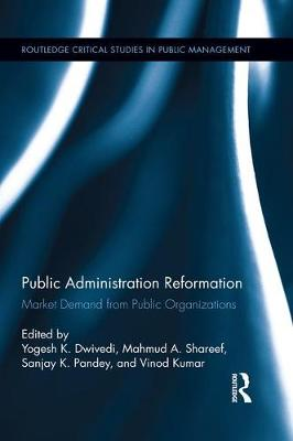 Public Administration Reformation: Market Demand from Public Organizations by Yogesh K. Dwivedi