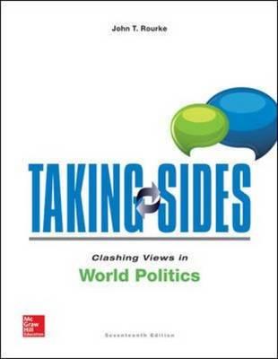 Taking Sides: Clashing Views in World Politics by John Rourke