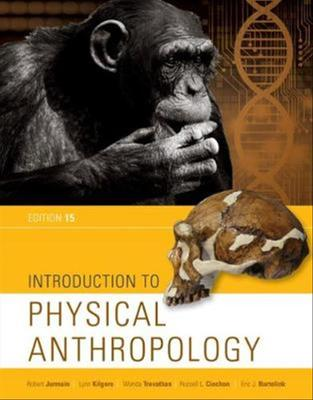 Introduction to Physical Anthropology by Wenda Trevathan