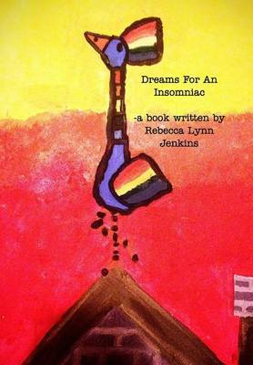 Dreams For An Insomniac by Rebecca Lynn Jenkins
