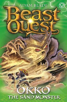 Beast Quest: Okko the Sand Monster by Adam Blade