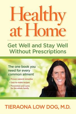 Healthy at Home by Tieraona Low Dog