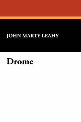 Drome by John Marty Leahy