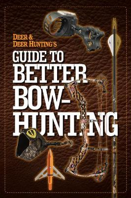 Deer & Deer Hunting's Guide to Better Bow-Hunting book