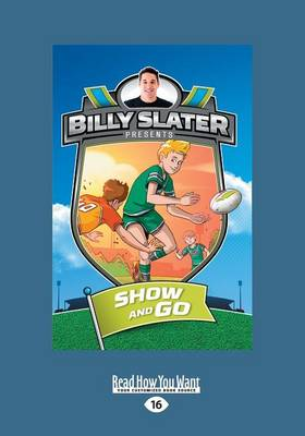 Show and Go by Billy Slater, Patrick Loughlin and Nahum Ziersch