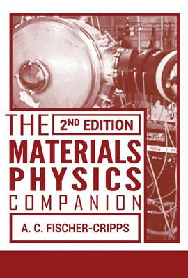 The Materials Physics Companion, 2nd Edition by Anthony Craig Fischer-Cripps