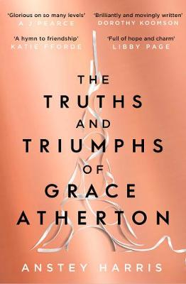 The The Truths and Triumphs of Grace Atherton by Anstey Harris